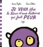 Couverture du livre « Je veux être le héros d'une histoire qui fait peur » de Sean Taylor et Jean Jullien aux éditions Little Urban