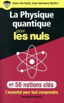 Couverture du livre « La physique quantique pour les nuls en 50 notions clés » de Blandine Pluchet aux éditions First