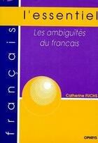 Couverture du livre « Les ambiguïtés du français » de Catherine Fuchs aux éditions Ophrys