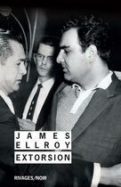 Couverture du livre « Extorsion » de James Ellroy aux éditions Rivages