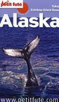 Couverture du livre « GUIDE PETIT FUTE ; COUNTRY GUIDE ; Alaska 2012 » de Collectif Petit Fute aux éditions Le Petit Fute