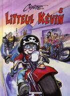 Couverture du livre « Litteul Kevin t.8 » de Coyote aux éditions Lombard