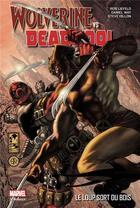 Couverture du livre « Wolverine vs Deadpool ; le loup sort du bois » de Daniel Way et Stuart Moore et Steve Dillon et Rob Liefeld et Shawn Crystal aux éditions Panini