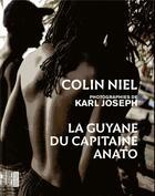 Couverture du livre « La Guyane du capitaine Anato » de Colin Niel et Karl Joseph aux éditions Rouergue