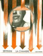 Couverture du livre « La chambre » de Christophe Gallaz et Jean Lecoultre aux éditions L'age D'homme