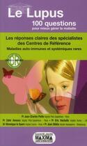 Couverture du livre « Le lupus ; en 100 questions pour mieux gérer la maladie » de Jean Sibilia et Eric Hachulla et Zahir Amoura et Veronique Le Guern aux éditions Maxima Laurent Du Mesnil