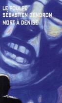 Couverture du livre « Mort à Denise » de Gendron S aux éditions Baleine