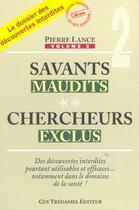 Couverture du livre « Savants maudits, chercheurs exclus - tome 2 » de Pierre Lance aux éditions Tredaniel