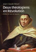 Couverture du livre « Deux théologiens en révolution » de Jean-Claude Meyer aux éditions Parole Et Silence