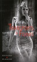 Couverture du livre « Transports de femmes » de Collectif aux éditions Blanche
