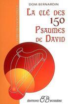 Couverture du livre « La clé des 150 psaumes de David » de Dom Bernardin aux éditions Bussiere