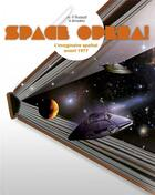 Couverture du livre « Space opéra ! l'imaginaire spatial avant 1977 » de Ruaud/Amalric aux éditions Moutons Electriques