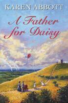 Couverture du livre « A Father for Daisy » de Abbott Karen aux éditions Hale Robert Digital
