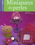 Couverture du livre « Miniatures De Perles » de Marie-Anne Voituriez et Irene Lassus aux éditions Dessain Et Tolra
