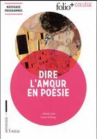 Couverture du livre « Dire l'amour » de Collectif Gallimard aux éditions Gallimard