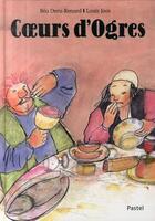 Couverture du livre « Coeurs d'ogres » de Joos Louis / Deru Re aux éditions Ecole Des Loisirs