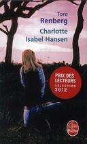 Couverture du livre « Charlotte Isabel Hansen » de Tore Renberg aux éditions Lgf