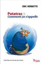 Couverture du livre « Patatrac & comment ça s'appelle » de Eric Herbette aux éditions Tertium
