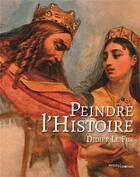 Couverture du livre « Peindre l'histoire » de Didier Le Fur aux éditions Passes Composes