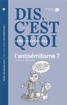 Couverture du livre « Dis, c'est quoi l'antisémitisme ? » de Henri Deleersnijder aux éditions Renaissance Du Livre