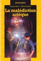 Couverture du livre « Malediction Azteque » de Cheryl Zach aux éditions Epigones