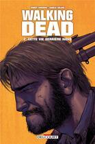 Couverture du livre « Walking dead T.2 ; cette vie derrière nous... » de Charlie Adlard et Robert Kirkman aux éditions Delcourt