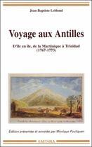 Couverture du livre « Voyage aux Antilles ; d'île en île ; de la Martinique à Trinidad 1767-1773 » de Jean-Baptiste Leblond aux éditions Karthala