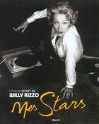 Couverture du livre « Mes Stars ; L'Album Secret De Willy Rizzo » de Jean-Pierre De Lucovich et Willy Rizzo aux éditions Filipacchi