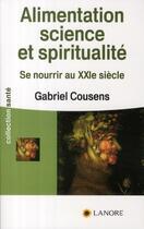 Couverture du livre « Alimentation, science et spiritualité » de Gabriel Cousens aux éditions Lanore