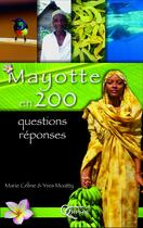 Couverture du livre « Mayotte en 200 questions-réponses » de Marie-Celine Moatty et Yves Moatty aux éditions Orphie