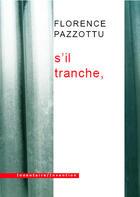 Couverture du livre « S'il tranche, » de Florence Pazzottu aux éditions Inventaire Invention