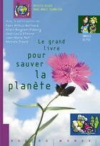 Couverture du livre « Le grand livre pour sauver la planète » de Brigitte Begue et Anne-Marie Thomazeau aux éditions Rue Du Monde