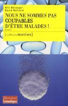 Couverture du livre « Nous ne sommes pas coupables d'être malades ! » de David Belliard et Alix Beranger aux éditions Les Petits Matins