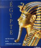 Couverture du livre « Egypte ; sur les traces de la civilisation pharaonique » de Schulz et Regine aux éditions Ullmann