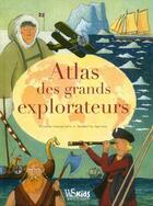 Couverture du livre « Atlas des grands explorateurs » de Riccard Francaviglia et Margherita Sgarlata aux éditions White Star Kids