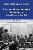 Couverture du livre « Les services secrets israéliens ; Aman, Mossad et Shin Beth » de Eric Denece aux éditions Tallandier