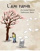Couverture du livre « L'ami papier » de Fabienne Ruiz et Fernand Ravet aux éditions Verte Plume