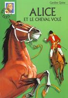 Couverture du livre « Alice et le cheval volé » de Philippe Daure et Caroline Quine aux éditions Hachette Jeunesse