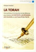 Couverture du livre « La Torah ; une synthèse d'introduction et de référence pour éclairer le contexte, les épisodes, les valeurs et l'actualité du texte » de Philippe Haddad aux éditions Eyrolles