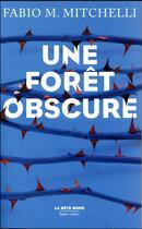 Couverture du livre « Une forêt obscure » de Fabio M. Mitchelli aux éditions Robert Laffont
