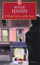 Couverture du livre « L'Hotel De La Vieille Lune » de Hanin-R aux éditions Lgf