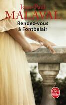 Couverture du livre « Les noces de soie t.3 ; rendez-vous à Fontbelair » de Jean-Paul Malaval aux éditions Lgf