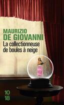 Couverture du livre « La collectionneuse de boules à neige » de Maurizio De Giovanni aux éditions 10/18
