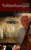 Couverture du livre « Saltimbanque ; Gérard Gelas ou le théâtre de l'inconfort » de Andre Baudin aux éditions L'harmattan