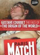 Couverture du livre « Gustave Courbet, the face of «The Origin of the World» » de Redaction De Paris Match aux éditions Filipacchi