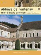 Couverture du livre « Abbaye de Fontenay ; chef-d'oeuvre cistercien » de Sartiaux-Champollion aux éditions Ouest France