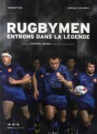 Couverture du livre « Rugbymen ; entrons dans la légende » de Vincent Ohl et Arnaud Childeric aux éditions Panama