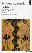 Couverture du livre « Politique des sexes ; mise au point sur la mixité » de Sylviane Agacinski aux éditions Points