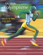 Couverture du livre « Un siecle d'olympisme ; les jo de 1896 a nos jours » de Geoffroy Defrennes aux éditions Renaissance Du Livre