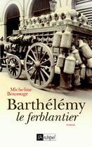 Couverture du livre « Barthélémy le ferblantier » de Micheline Boussuge aux éditions Archipel